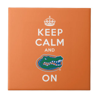 Keep Calm and Gator On Ceramic Tile