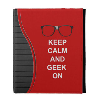 Keep Calm And Geek On iPad Folio Cases