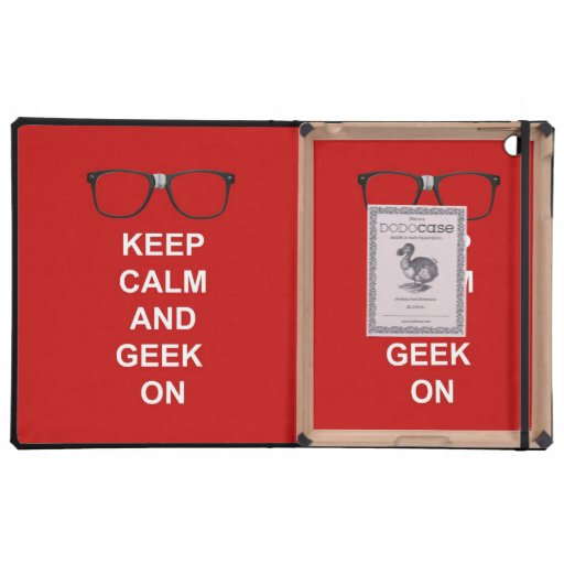 Keep Calm And Geek On Cases For iPad