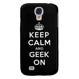 Keep Calm and Geek On Galaxy S4 Cover