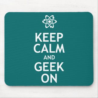 Keep Calm and Geek On Mouse Pad
