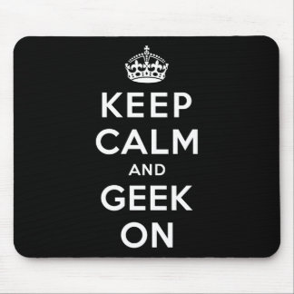Keep Calm and Geek On Mouse Pads