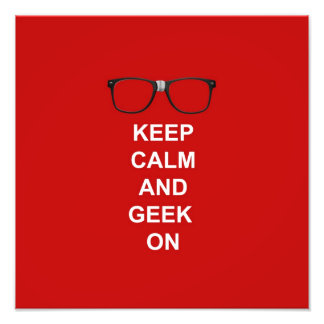 Keep Calm And Geek On Photographic Print