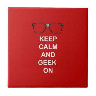 Keep Calm And Geek On Tile