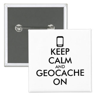 Keep Calm and Geocache On GPS Geocaching Custom 2 Inch Square Button