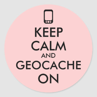 Keep Calm and Geocache On GPS Geocaching Custom Round Stickers