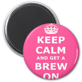 Keep Calm and Get a Brew On 2 Inch Round Magnet