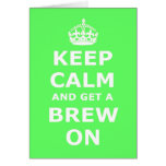 Keep Calm and Get a Brew On Card