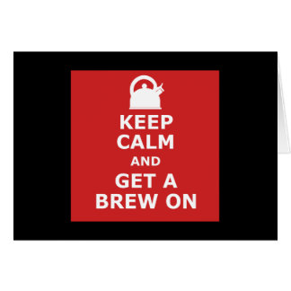 Keep calm and get a brew on cards