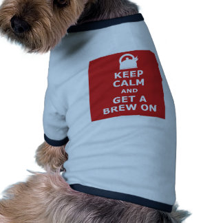 Keep calm and get a brew on dog t-shirt