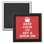 Keep calm and get a brew on fridge magnets