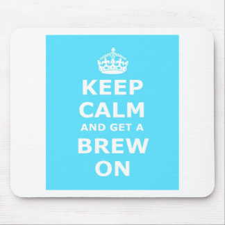 Keep Calm and Get a Brew On Mousemat