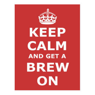 Keep Calm and Get a Brew On Postcard