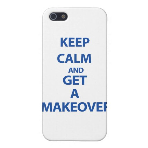 Keep Calm and Get A Makeover Cases For iPhone 5