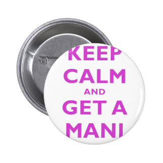 Keep Calm and Get a Mani Button