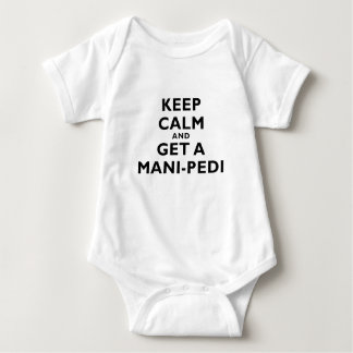 Keep Calm and Get a Mani Pedi Baby Bodysuit