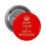Keep Calm and Get a Massage Pinback Buttons