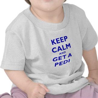 Keep Calm and Get a Pedi T Shirt