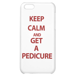 Keep Calm and Get A Pedicure iPhone 5C Case