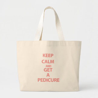 Keep Calm and Get A Pedicure Large Tote Bag