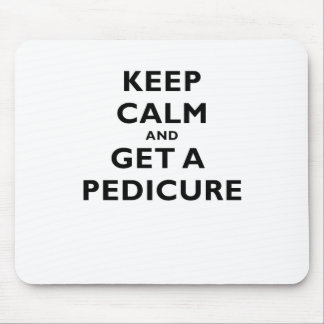 Keep Calm and Get a Pedicure Mouse Pad