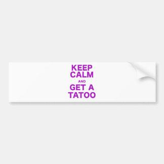 Keep Calm and Get A Tatoo Bumper Sticker