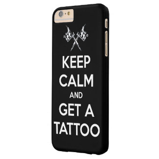 Keep calm and get a tattoo barely there iPhone 6 plus case