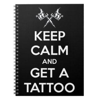 Keep calm and get a tattoo notebook