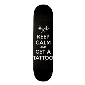 Keep calm and get a tattoo skateboard