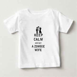 Keep Calm and Get a Zombie Wife Baby T-Shirt