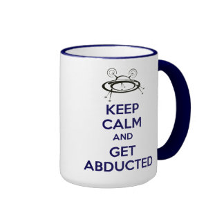 Keep Calm and Get Abducted Mug