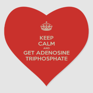 Keep Calm and Get Adenosine Triphosphate Heart Sticker