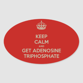 Keep Calm and Get Adenosine Triphosphate Oval Sticker