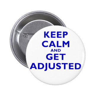 Keep Calm and Get Adjusted Button