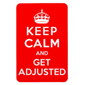 Keep Calm and Get Adjusted Chiropractic Magnet