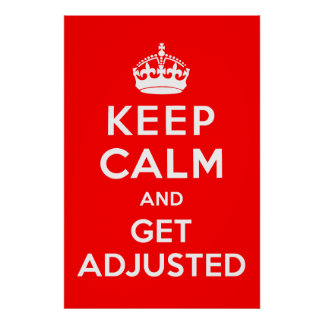 Keep Calm and Get Adjusted Chiropractic Poster