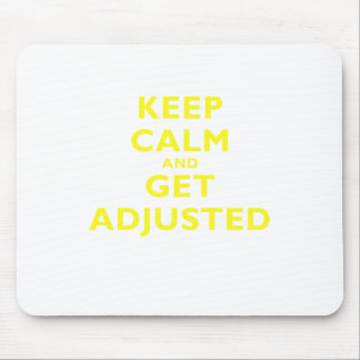 Keep Calm and Get Adjusted Mouse Pad