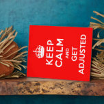 Keep Calm and Get Adjusted Plaque