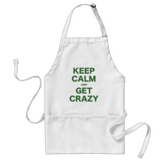 Keep Calm and Get Crazy Adult Apron
