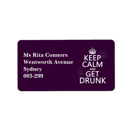 Keep Calm and Get Drunk (changable colors) Custom Address Label