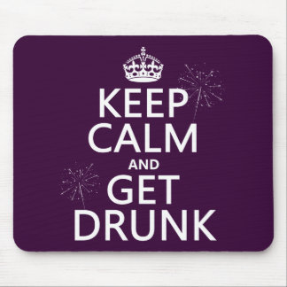 Keep Calm and Get Drunk (changable colors) Mouse Pad