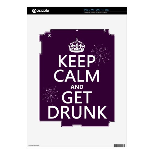 Keep Calm and Get Drunk (changable colors) Skin For The iPad 2
