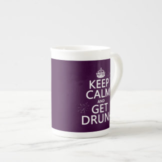 Keep Calm and Get Drunk (changable colors) Tea Cup