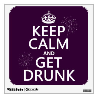 Keep Calm and Get Drunk (changable colors) Wall Sticker