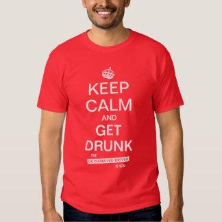 Keep Calm and Get Drunk Designated Driver Tee Shirt
