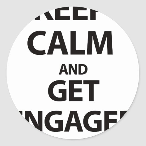 Keep Calm and Get Engaged Classic Round Sticker