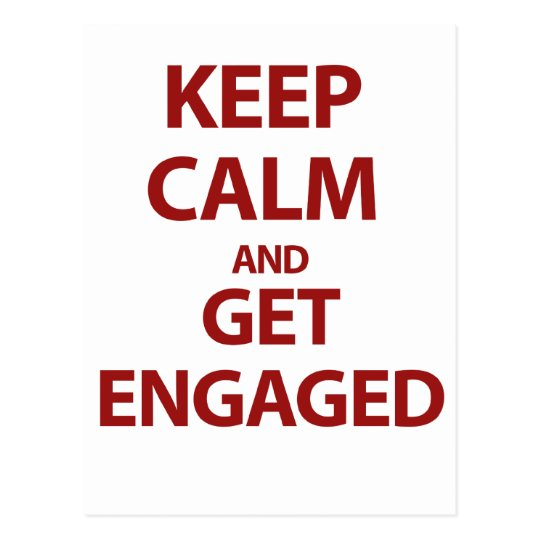 Keep Calm and Get Engaged Postcard