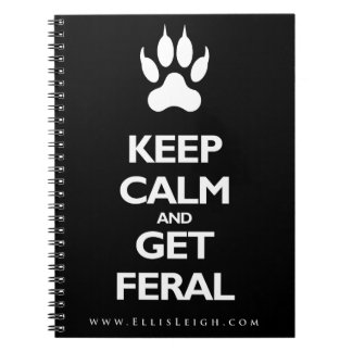 Keep Calm And Get Feral Notebook