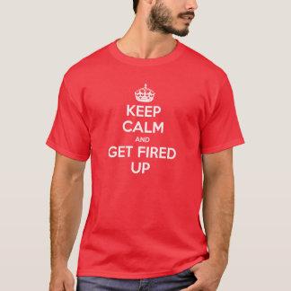 Keep Calm and Get Fired Up Shirt