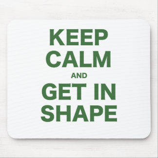 Keep Calm and Get in Shape Mouse Pad